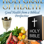 The Holy Grail of Wellness Assessment- Health From A Scriptural Viewpoint